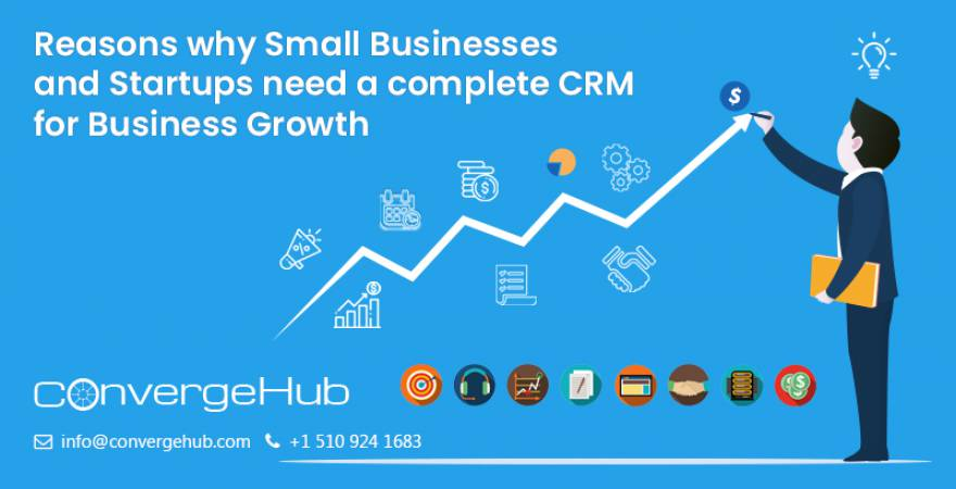 REASONS WHY SMALL BUSINESSES AND STARTUPS NEED A COMPLETE CRM FOR BUSINESS GROWTH